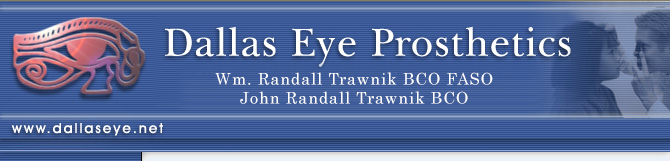 Dallas Eye Prosthetics - Randy Trawnik, BCO, FASO